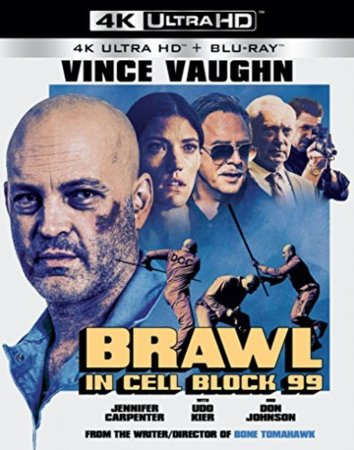 Brawl in Cell Block 99 4K (2017) Ultra HD 2160p REMUX